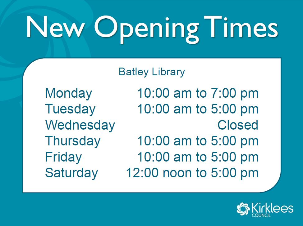 new opening times for Batley Library